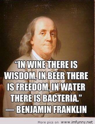 Benjamin Franklin – in #beer there is #freedom