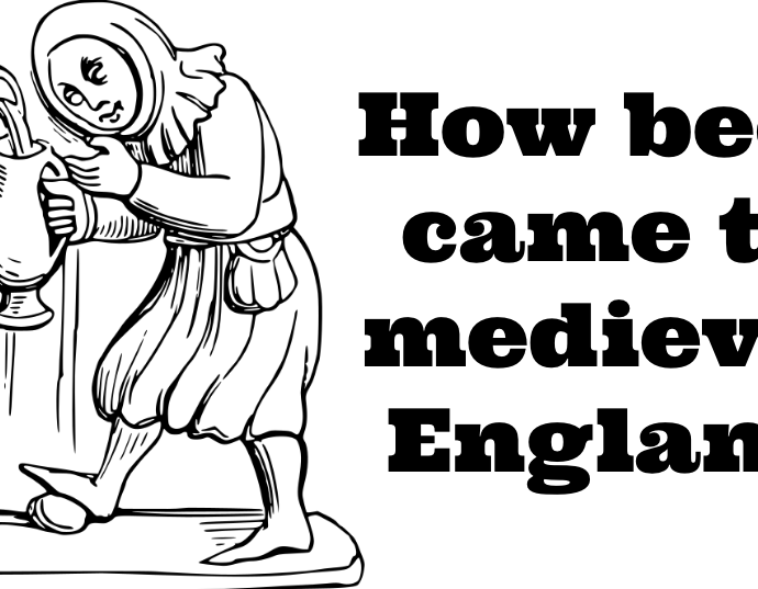 How beer came to medieval England 690x537 - How beer came to medieval England